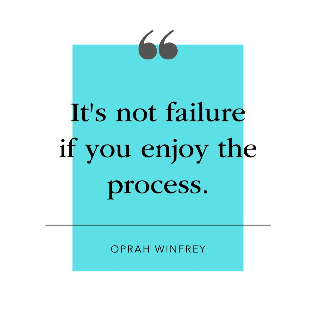 You learned something along the way, right? Take it from Oprah and enjoy the process! #mondaymotivation