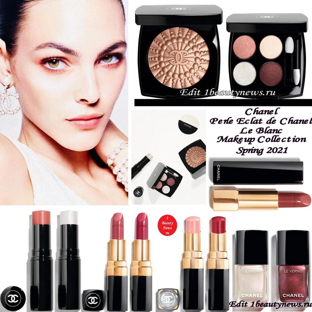 Весенняя коллекция макияжа #Chanel Perle Eclat de Chanel (#LeBlanc) Makeup Collection #Spring2021: полная информация