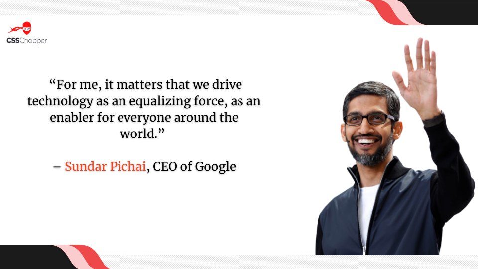 """For me, it matters that we drive technology as an equalizing force, as an enabler for everyone around the world.""  – @sundarpichai  #CSSChopper #YourTechnologyPartner #MondayMotivation"