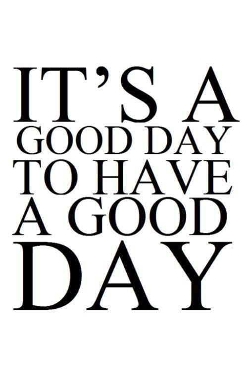 Monday Motivation!! It's a good day to have a good day! #MondayMotivation #mondaythoughts #MondayMorning