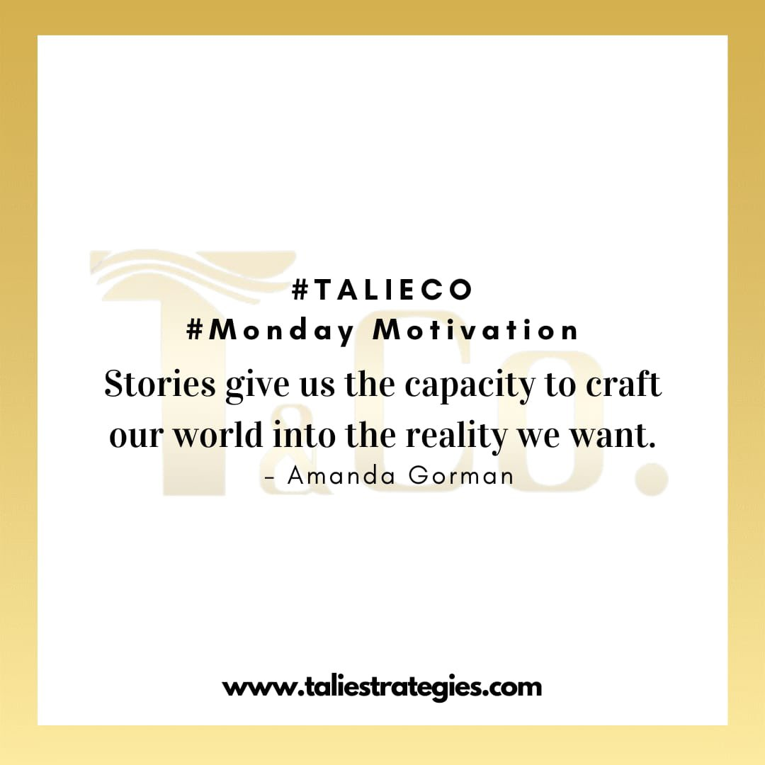 Stories give us the capacity to craft our world into the reality we want. -Amanda Gorman   #talieco #mondaymotivation #PR #publicrelation