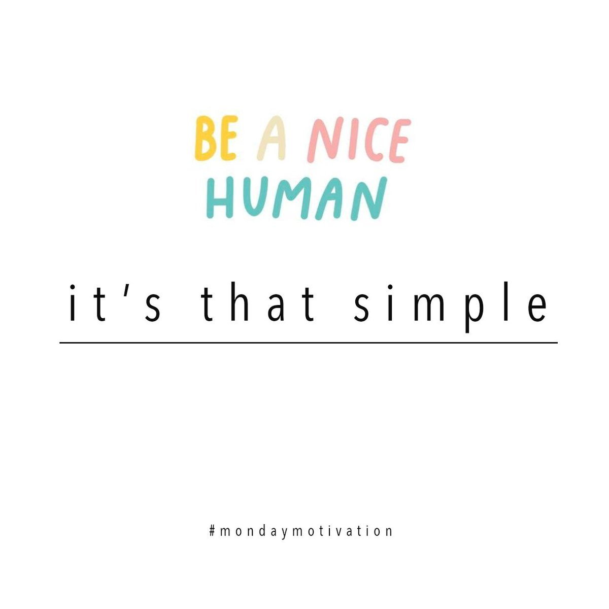 Be a nice human - It's that simple #mondaymotivation  #mondayblues #motivation #inspiration #hustle #grind #life #instalife #instagood #instablog #blog #bloggers #lifestyleblogger #picoftheday #photography #travel #travelphotography #quotes #brands