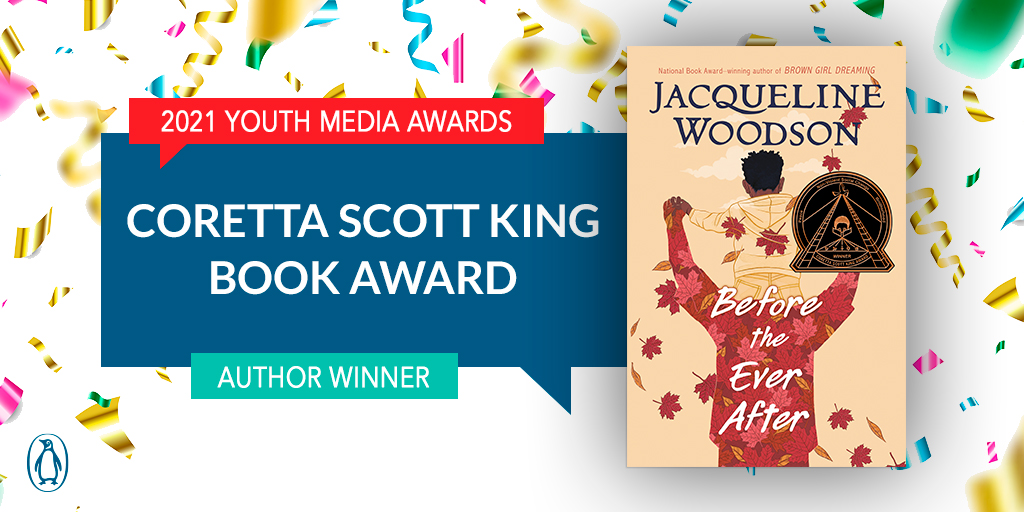 Congrats @JackieWoodson! BEFORE THE EVER AFTER is a CORETTA SCOTT KING AUTHOR AWARD MEDAL WINNER! #ALAYMA #ALAYMA21 #ALAMW21