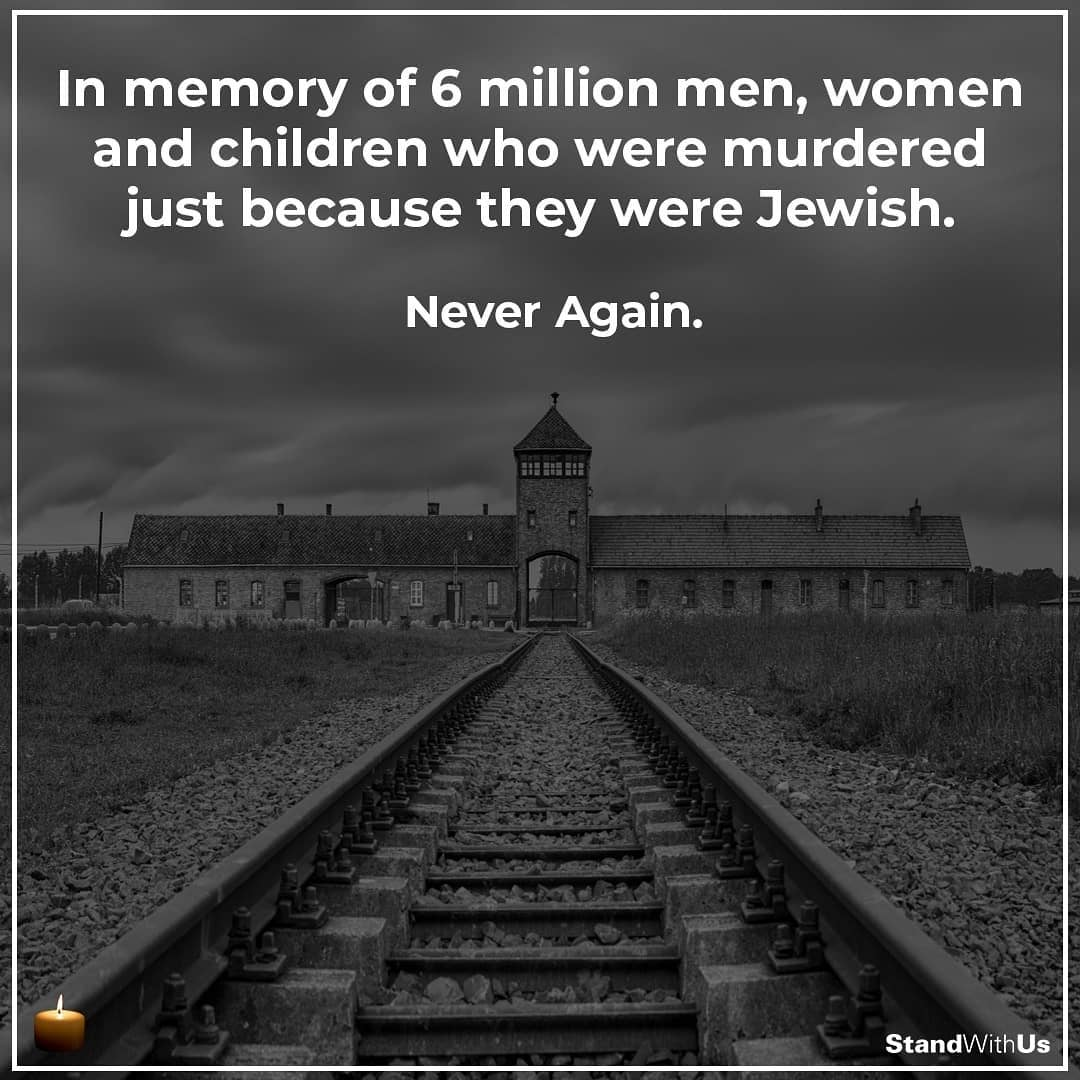In memory of 6 million men, women, and children who were murdered just because they were Jewish.  To commemorate the Holocaust and its victims, we must speak out against Antisemitism today. In the face of darkness, be the light.   #HolocaustRemembranceDay  #HolocaustMemorialDay