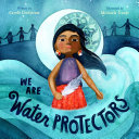 SLJ's review of Caldecott winner We Are Water Protectors  #ALAyma #ALAyma21