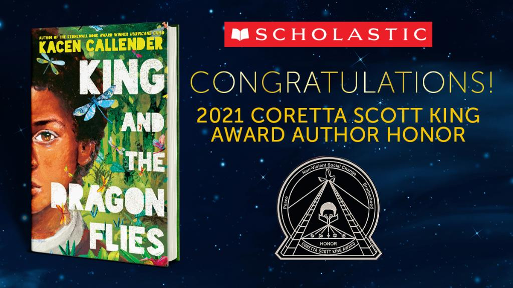 Congratulations to @kacencallender and KING AND THE DRAGONFLIES for winning a Coretta King Award Author Honor! 🥳