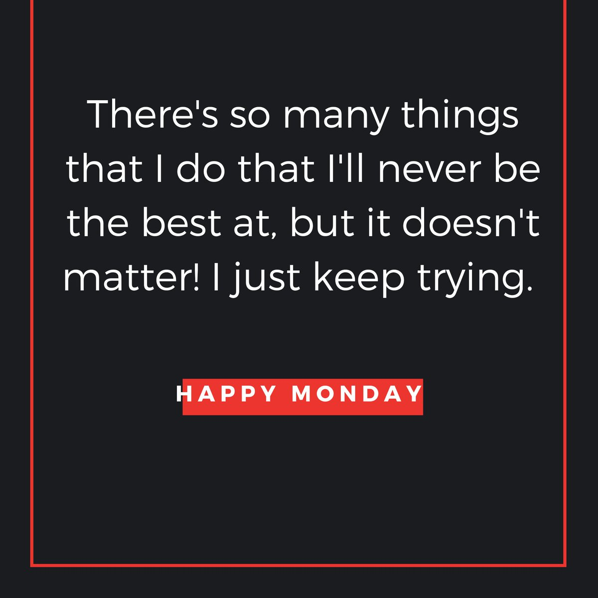 I was thinking about all the stuff that I attempt to do. I decided to make this card and share with everyone. Don't let the fear of imperfection stop you from trying. #MondayMotivation #MotivationMonday #MotivationalMonday