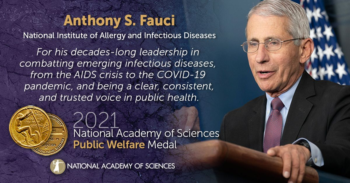 Congratulations to our 2021 NAS Public Welfare Medal recipient, Anthony S. Fauci of @NIAIDNews! He is being honored for his decades-long leadership in combatting emerging infectious diseases, from the AIDS crisis to the COVID-19 pandemic. #NASaward
