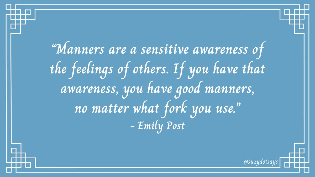 Manners are a sensitive awareness of the feelings of others. If you have that awareness, you have good manners, no matter what fork you use. - Emily Post #MondayMotivation #manners #etiquette