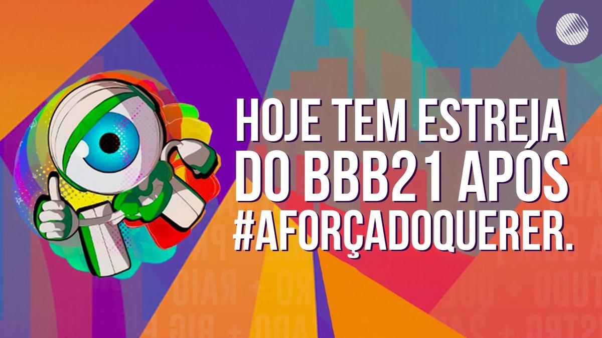 Hoje tem estreia do BBB 21 após #AForçaDoQuerer.