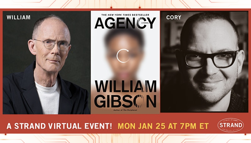 Join William Gibson and Cory Doctorow for a talk about Gibson's latest book - Agency! Online TONIGHT from @strandbookstore @doctorow @GreatDismal!  ⭐ https://t.co/s8VHp1xT4k 🌟 https://t.co/tVvbLTNAcg https://t.co/QPjQnN8LdV