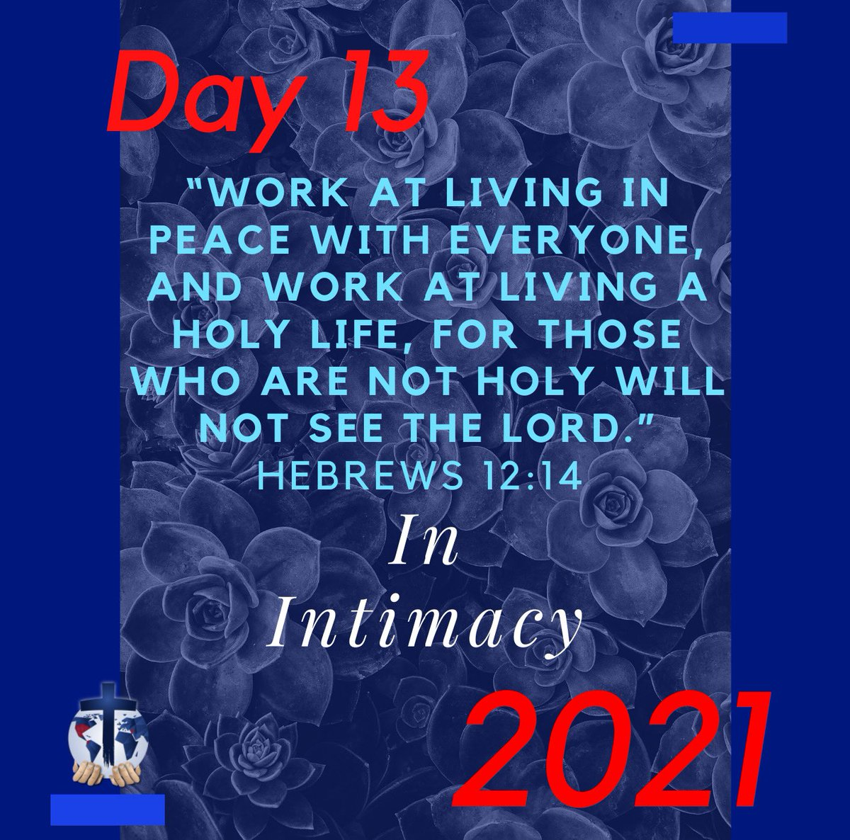 Intimacy = Be more like Jesus - He is Sufficient - Depend on Him = Fix your eyes on Jesus  #Day13 #Hebrews12 #InIntimacy #Fasting2021