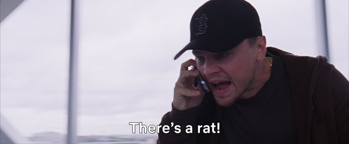 when you see the rat at the end of THE DEPARTED