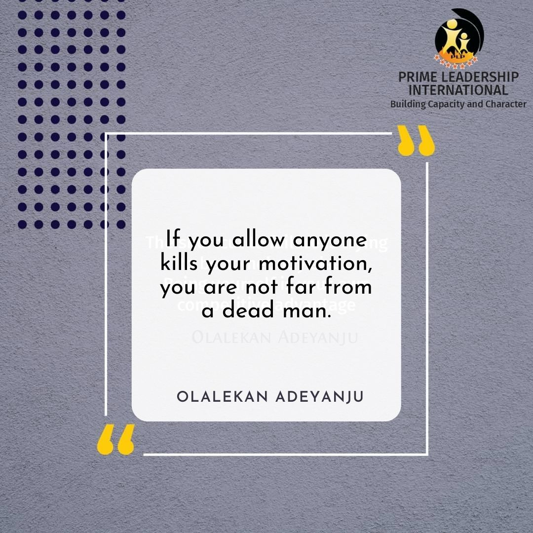 If you allow anyone kills your motivation, you are not far from a dead man.  #MondayMotivation #MondayMorning #BeMotivated #whatGodcannotdodoesnotexist #WhatGod #RevolutionNow
