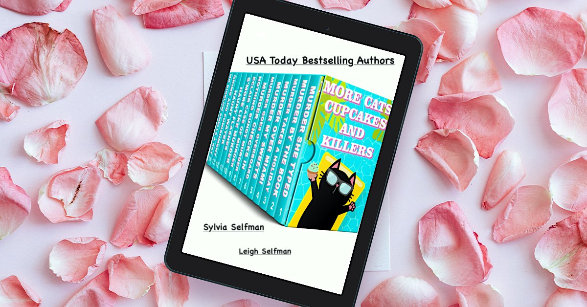 2000+ pages...#99c or #FREE KU   Suspense...Romance and Humor  MORE CATS, CUPCAKES AND KILLERS!!   by Leigh Selfman and Sylvia Selfman USA TODAY Bestselling authors  #weekendvibes