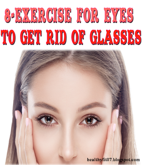 8-EXERCISE FOR EYES TO GET RID OF GLASSES  #tagfire #lifestyle #health #life #LOL #healthy #beauty #Yoga #food #selfies #diabetes #love #diet #photo #computers #RT #swag #stress #anxiety #happy #pain #fitness #smile #followme #style #cool #fun #hot #funny