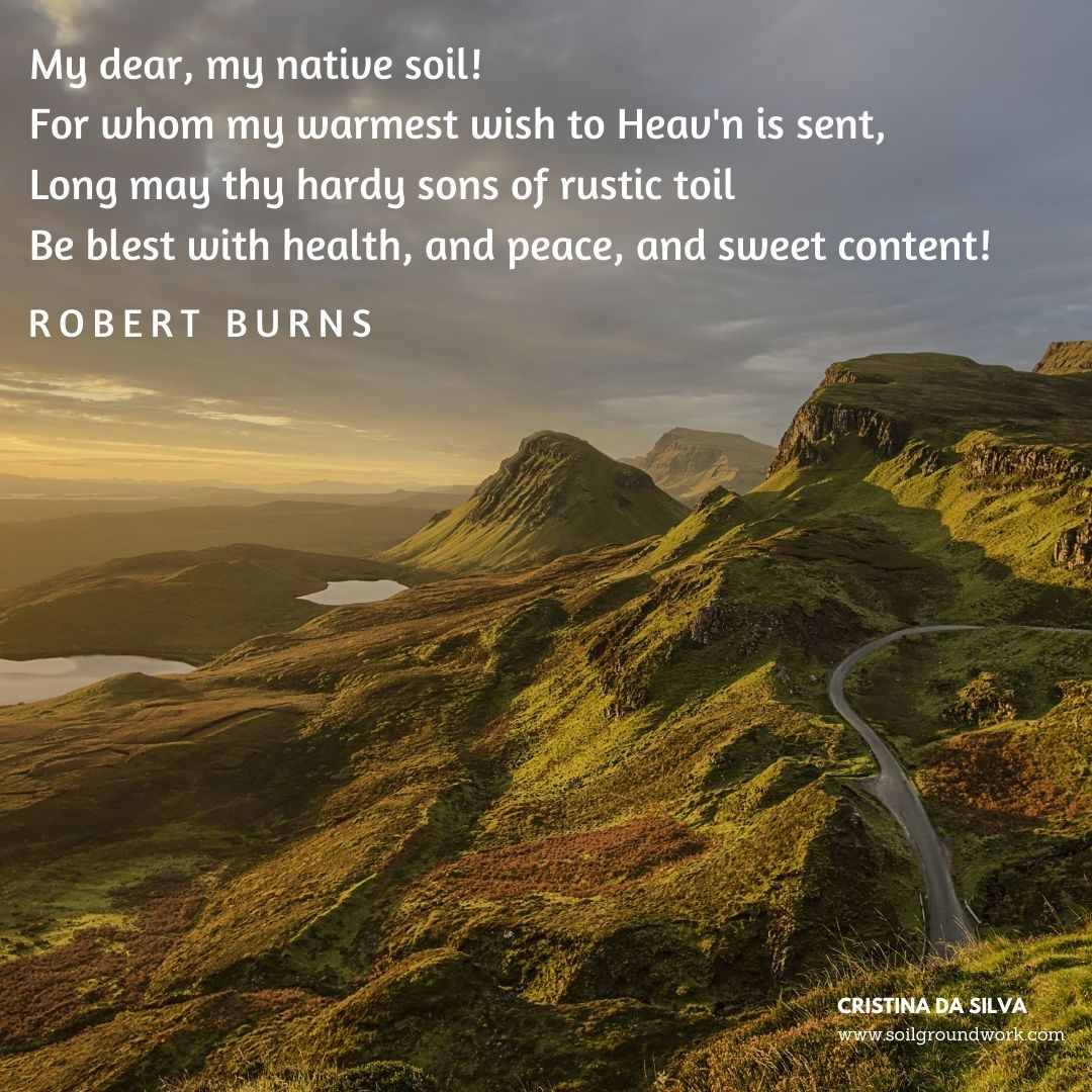To honour Robbie Burns Day, I found a poem of his that mentions #soil. Enjoy! My dear, my native soil! For whom my warmest wish to Heav'n is sent, Long may thy hardy sons of rustic toil Be blest with health, and peace, and sweet content! Robert Burns #quote