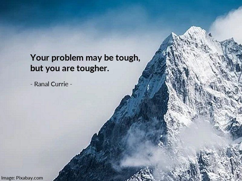 Your problem may be tough, but you are tougher.  #quote #problems #toughness #MondayMotivation