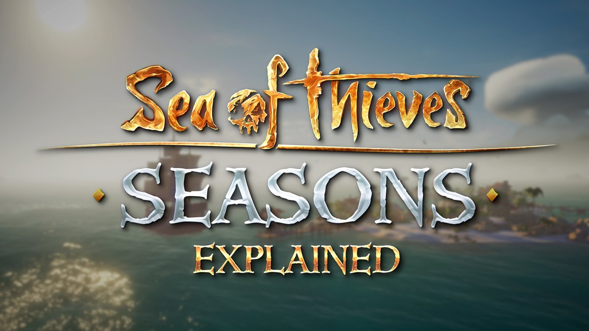The tides are turning in Sea of Thieves. Don't worry, they're still in your favor.  Seasons are coming: