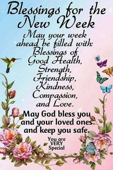 Blessings for the New Week ...#gratitude #Blessings #love #compassion #understanding #happiness #strength #NeverGiveUp #inspirational #motivation