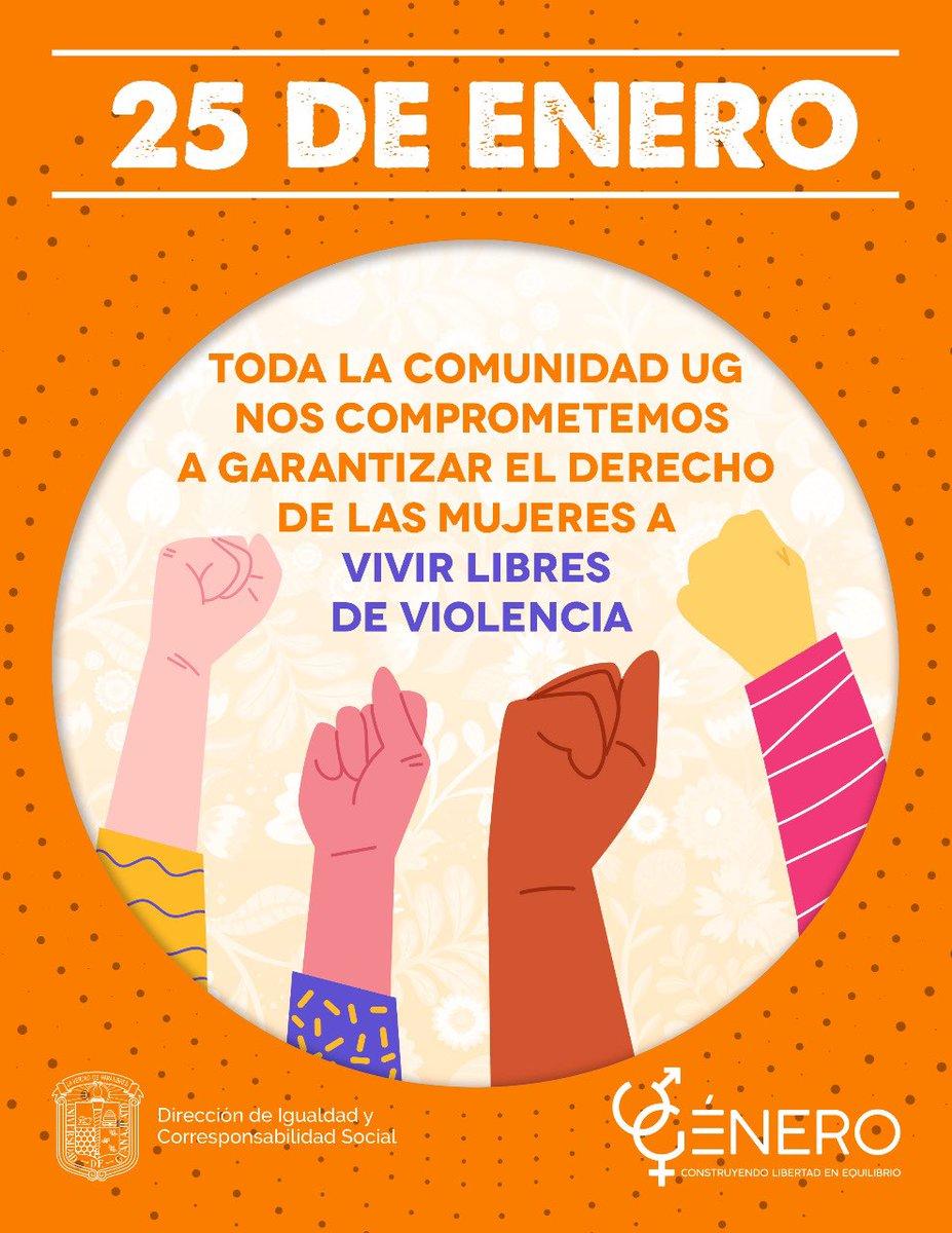 25 de enero   Toda la comunidad UG nos comprometemos a garantizar el derecho de las mujeres a vivir libres de violencia.   #PintaElMundoDeNaranja #DiaInternacionalDeLaTolerancia #DiaNaranja