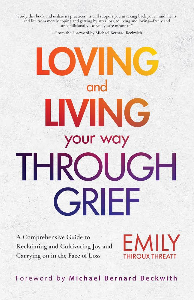 """I see Loving and Living Your Way Through Grief as a loving support of those dealing with loss, and the perfect gifts for those you know who are dealing with #loss and #grief..."" - Writing My Book by @ThreattEmily:   #Blog #Life #Writing #Book #Support"
