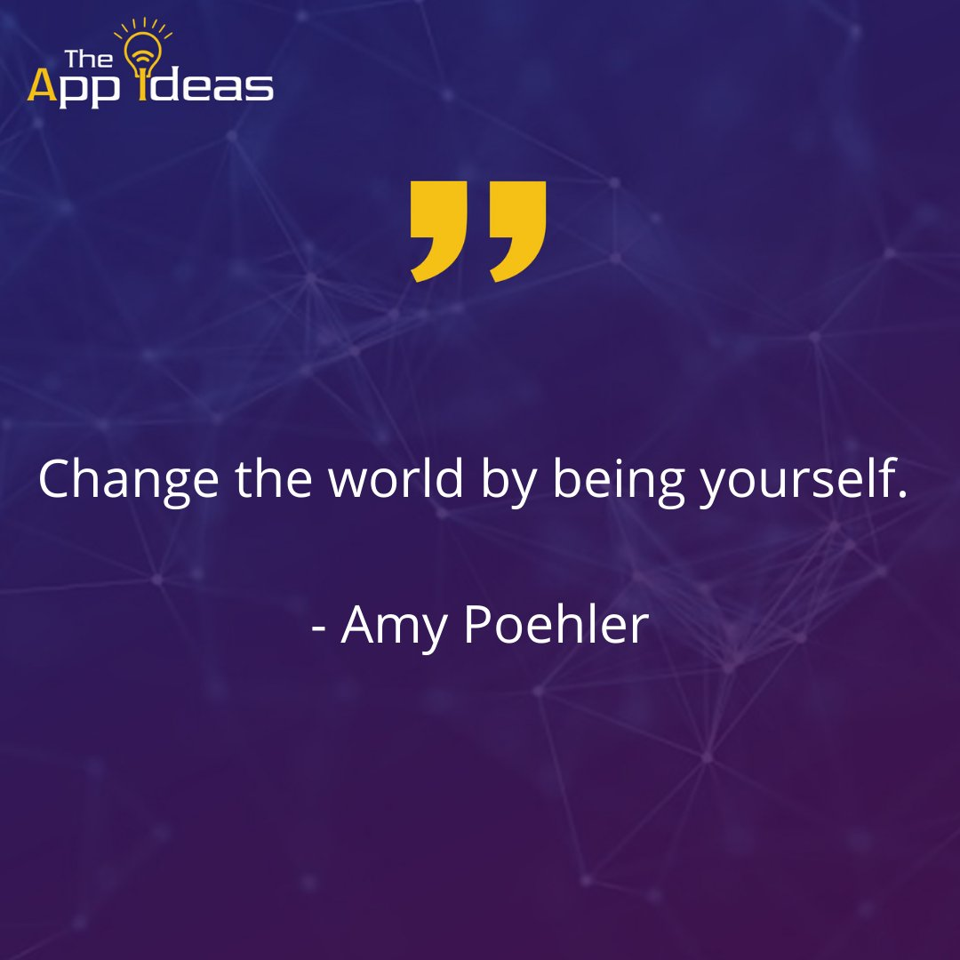 Change the world by being yourself. - Amy Poehler  #successquotes #positivequotes #motivationalquotes #successquote #inspirationalquotes #goodvibes #goodquotes #positivethinking #mindsetquotes #dailymotivation #entrepreneurquote #thegoodquote #entrepreneur #theappideas