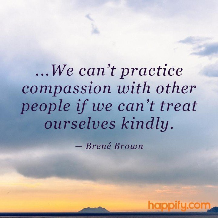 """...We can't practice compassion with other people if we can't treat ourselves kindly."""" - Brené Brown  . . . #compassion #kindness #mindfulness #meditation #bepresent #powerofnow #Love #zen #wellbeing #wellness #mominbusiness #womeninbusiness #authenticself"""