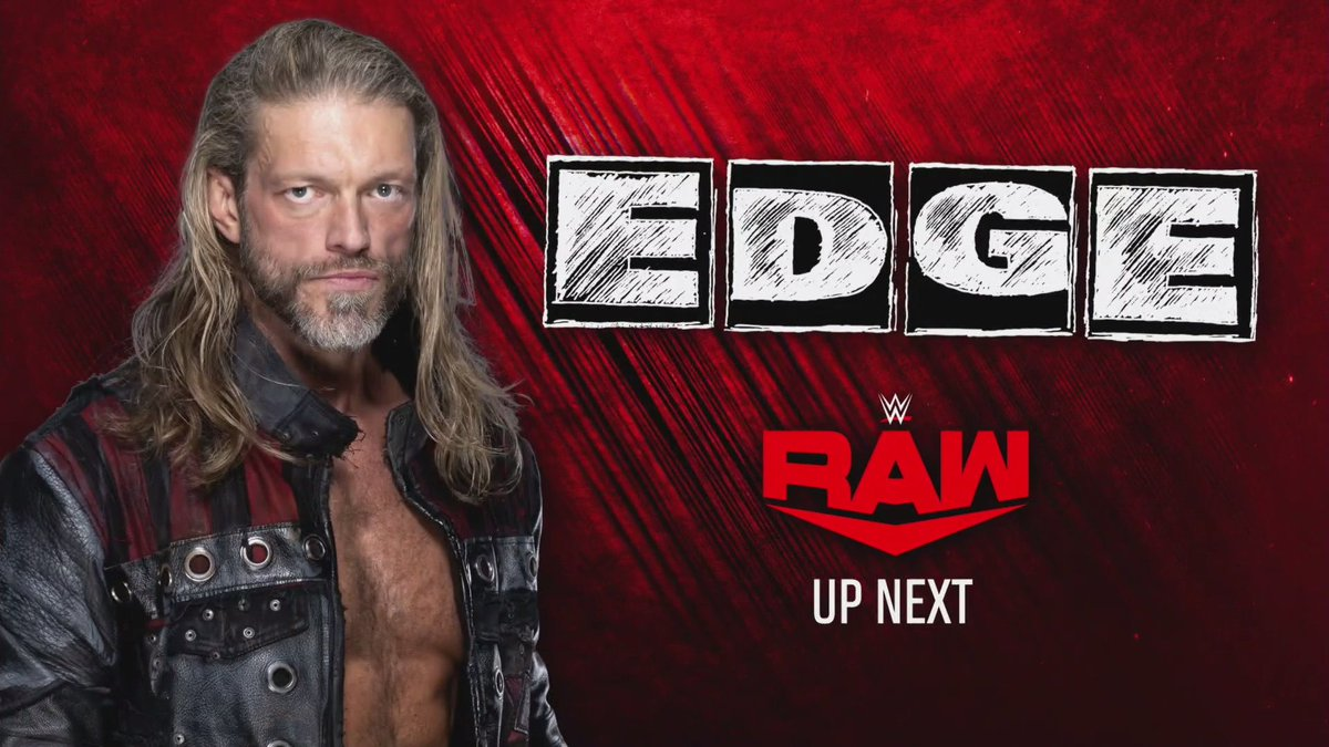 UP NEXT ⤵️  @EdgeRatedR returns for this first time in seven months with an update! #WWERaw