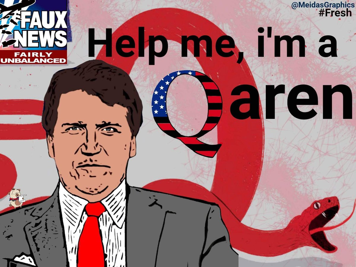 """Help me! I'm a #Qaren""   — Tucker Carlson  Qaren: Combination of two serious disorders: #Karen & Qanon.  #FauxNews  #tuckercarlson"