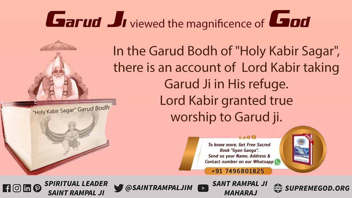 "In the Garud Bodh of ""Holy Kabir Sagar"", there is an account of Lord Kabir Saheb taking Garud ji in His refuge. Lord Kabir Saheb granted true worship to him. #ConstitutionOfTheSupremeGod Kabir Saheb descends on earth and provides Tatvgyan to His pious souls. - Saint Rampal Ji https://t.co/8IpbiDeGvF"