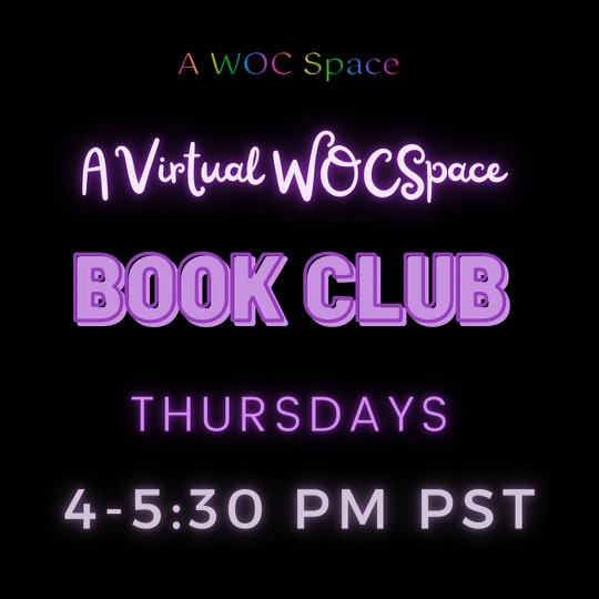 """Don't forget #TOMORROW we have #Bookclub that meets every #Thursday from 4-5:30 PM PST. We are reading """"Sister Outsider"""" by Audra Lorde. **Click on  to subscribe to #AVirtualWOCSpace"""