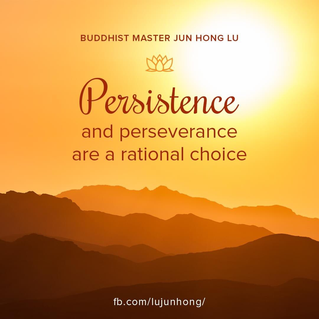 Persistence and perseverance are a rational choice.  #mind #positive #junhonglu #lujunhong #buddhism #masterlu #dharma #dailyquote #wordsofwisdom #quotes #quotestoliveby #quoteoftheday #quote #motivationalquotes #wisdom #positivity #hope #live
