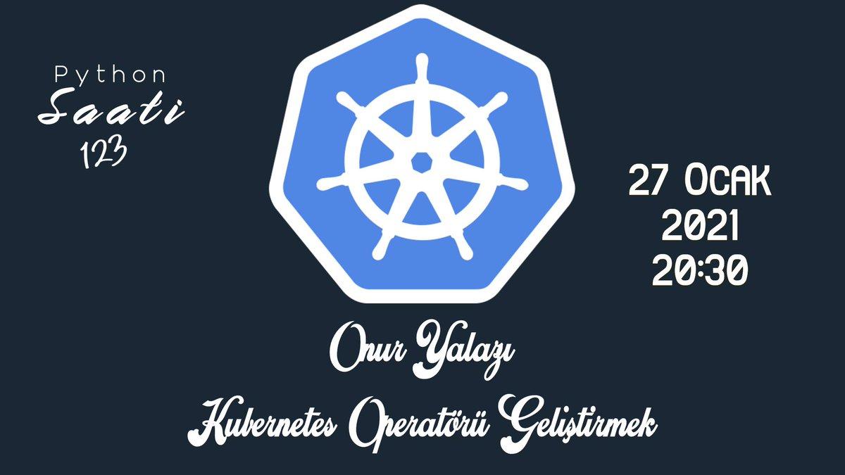 Sevgili Pythonistalar! 👋🏼   Bu hafta #pythonsaati 123'te Onur Yalazı'nın Kubernetes Operatörü Geliştirmek sunumu ile karşınızdayız! ⚓️  27 Ocak Çarşamba, 20:30 🚀   https://t.co/01CZgFLfcR https://t.co/UeR9SvB3Dj