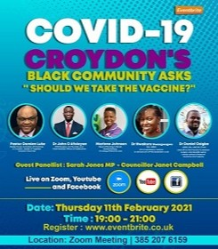 COVID-19 VACCINE @arcc @croydonhealth @TogetherCroydon Croydons Black community asks Should we take the vaccine. THURS 11TH FEB 19:00 - 21:00 With Guest Panelist Sarah Jones MP @LabourSJ & Cllr Janet Campbell @CampbellCllr Please send your questions to Wellness@bmeforum.org