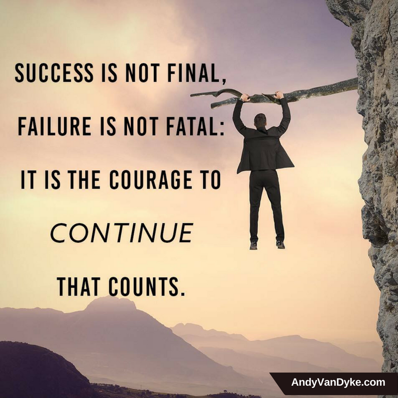 Success is not final, failure is not fatal: it is the courage to CONTINUE that counts.    #KeepGoing