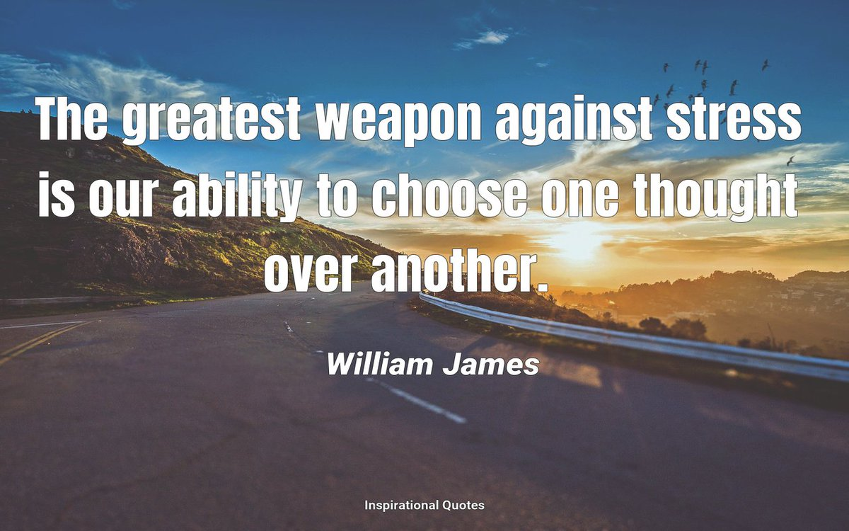 The greatest weapon against stress is our ability to choose one thought over another.   #Quote #Quoteoftheday #Motivation #KeepGoing