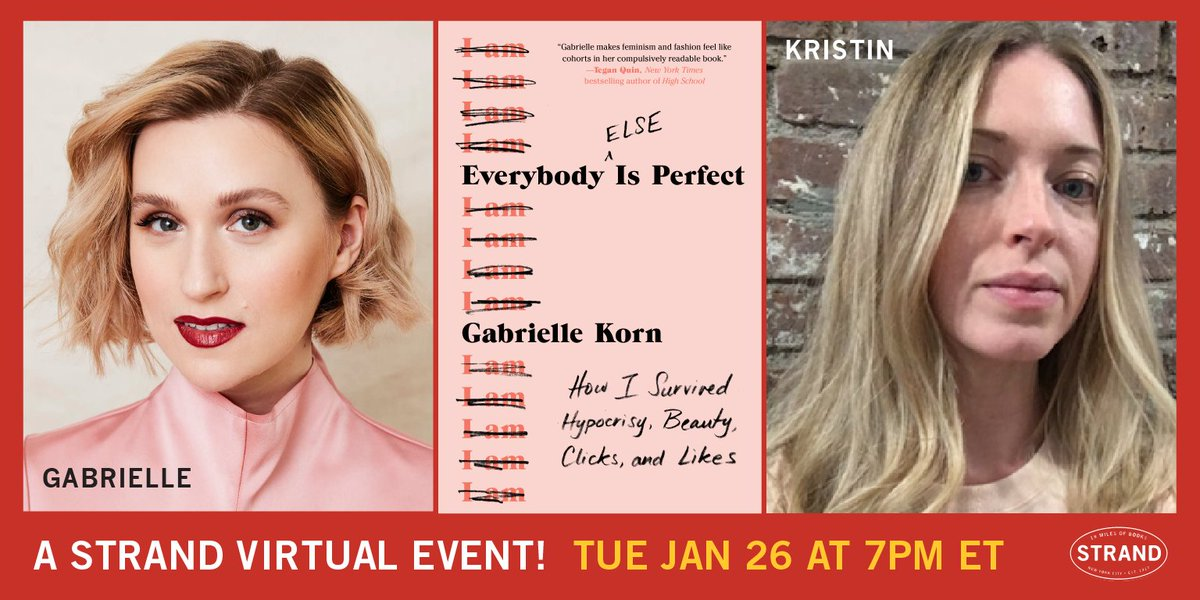 Tonight, join @Gabrielle_Korn as she presents her newest book Everybody (Else) Is Perfect: How I Survived Hypocrisy, Beauty, Clicks, and Likes. Joining Gabrielle in conversation is deputy editor at Refinery29 @kmiversen.  TIX: https://t.co/oKMEV94XTm https://t.co/M9FGsn4htX