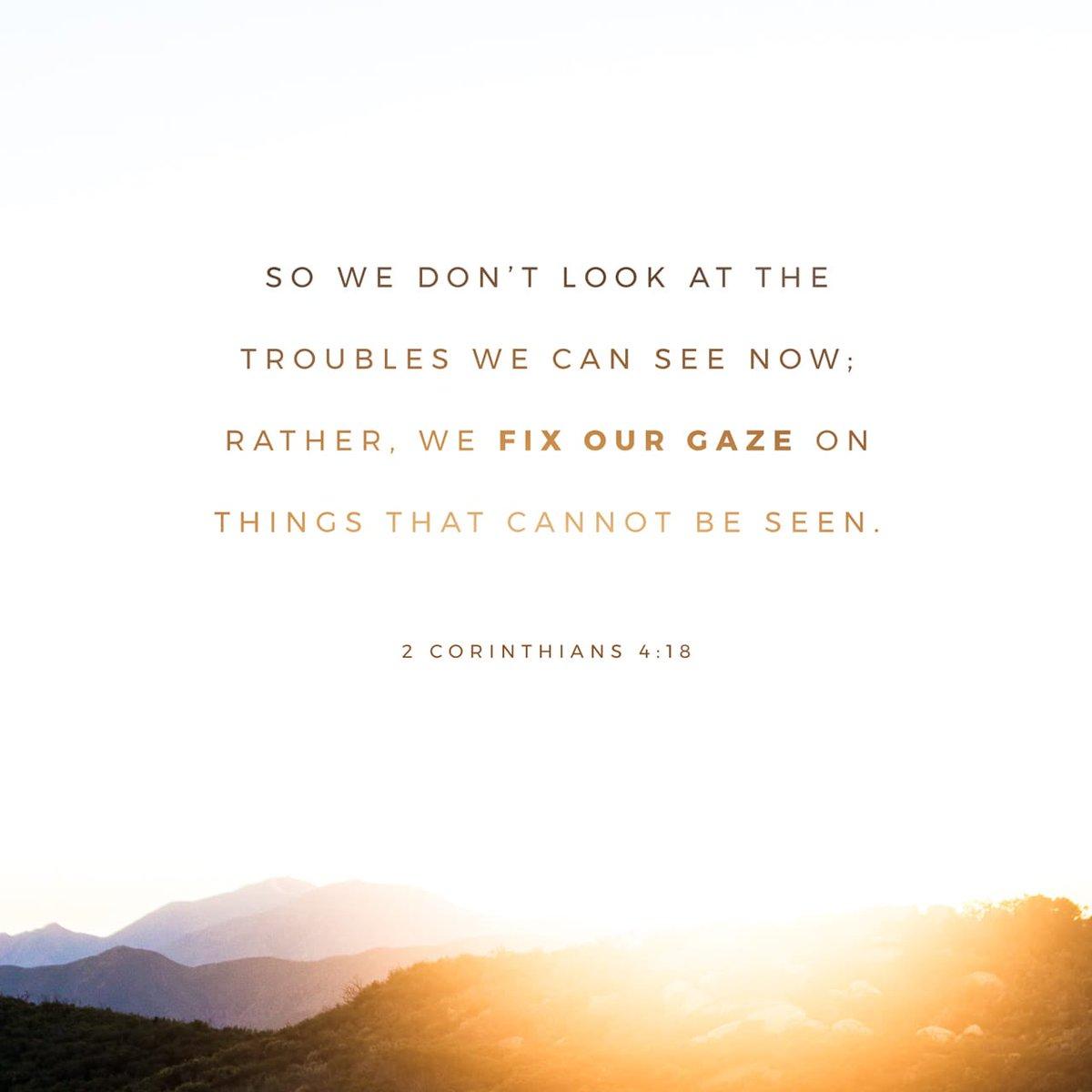 #Bible #VOTD #Look #Troubles #Seen #Temporal #Transient #Unseen #Eternal #God #Fix #Eyes #On #Jesus