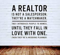 Realtors are matchmakers.   #quotes #realtor #realestate #wednesdaythought