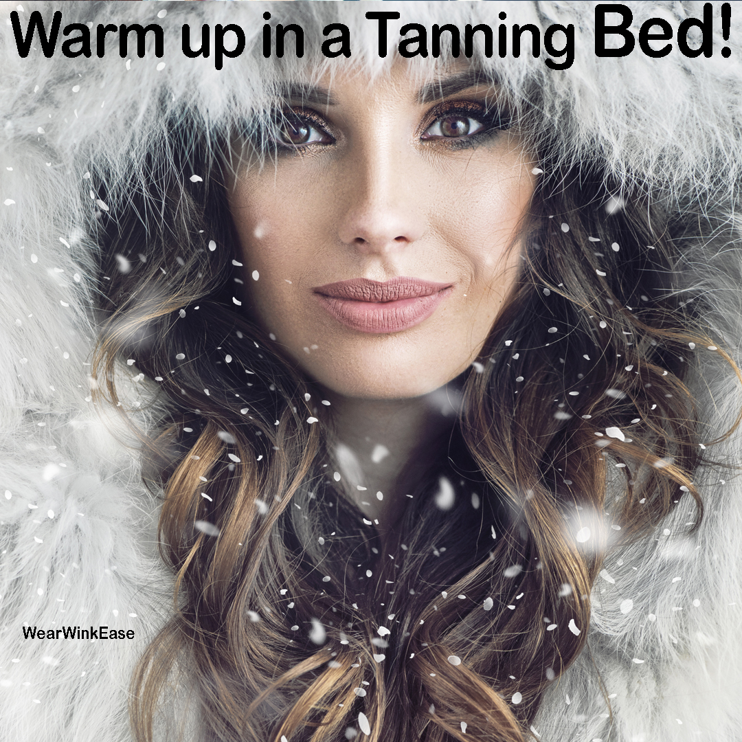 Warming up in a tanning bed in the winter is the perfect feeling! #Winter #WarmUp #IndoorTanning #TanningBed #TanningSalon #WearWinkEaseEyewear #Tanning