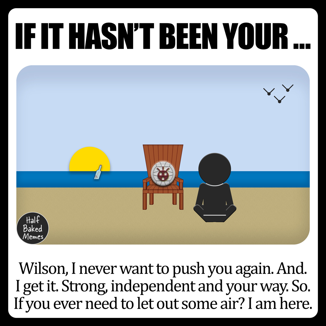 Wilson managed to sail the winds, surf the side and roll back up onto the beach. He is tired, sore ... and bugging. #tuesdaythoughts #philosophy #life #friends #introverts