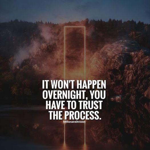 """It won't happen overnight,you have to trust the process.""💪  #Wisdom #LifeLessons #InspirationalQuotes #MotivationalQuotes #MentalHealth #StriveForGreatness #Success #Mindfulness #Mindset #MindsetIsEverything #Patience #Choice #TuesdayVibe #TuesdayMotivations #PositiveVibes #PMA"