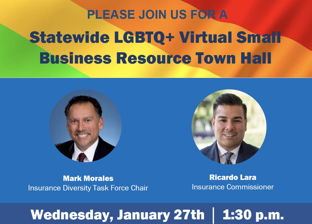 Join us with Commissioner @ICRicardoLara & Insurance Diversity Task Force Chair Mark Morales for a #LGBTQ+ virtual town hall TOMORROW at 1:30PM to discuss #insurance issues & resources for small businesses during the #COVID19 pandemic.   Register here: