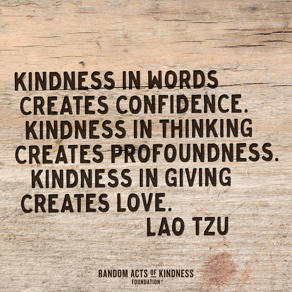 """Kindness in words creates confidence. Kindness in thinking creates profoundness. Kindness in giving creates love."" —Lao Tzu  . . . #compassion #kindness #mindfulness #meditation #bepresent #powerofnow #Love #zen #wellbeing #wellness #womeninbusiness"
