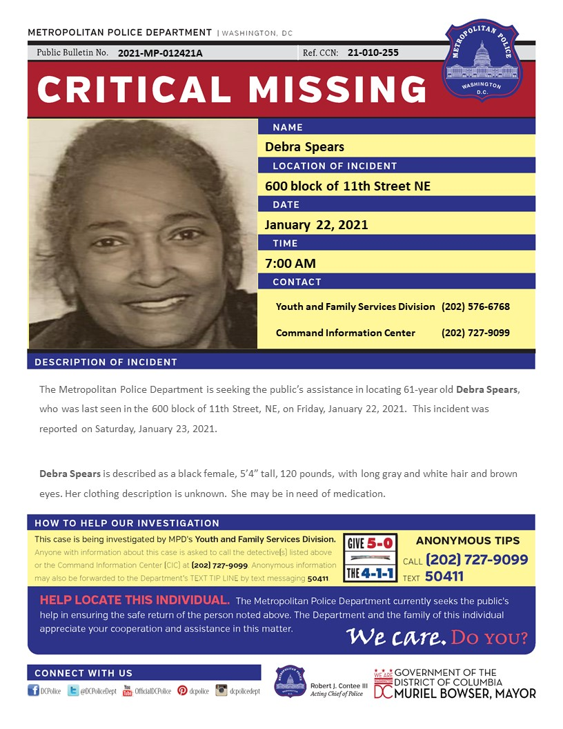 Critical #MissingPerson 61-year old Debra Spears, who was last seen in the 600 block of 11th Street, NE, on Friday, January 22, 2021. Have info? Call (202) 727-9099/text 50411