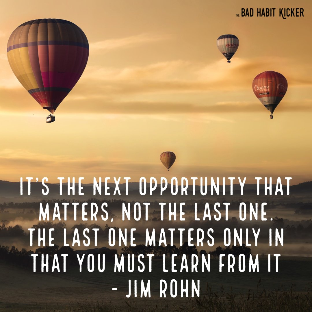 """Do you agree? """"It's the next opportunity that matters, not the last one. The last one matters only in that you must learn from it"""" - Jim Rohn #SelfHelpBooks #BadHabits #MentalHealth #ImproveYourLife #SelfImprovement #TheBadHabitKicker  #TheMiracleMorning #AtomicHabits #WayneDyer"""