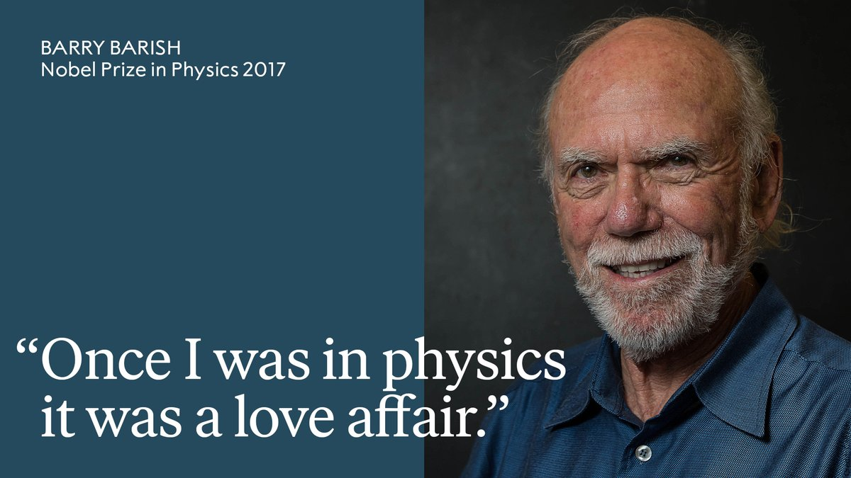 """""""I've been doing it ever since."""" In 2017 Barry Barish's passion for physics led to a Nobel Prize.  He was awarded the Nobel Prize in Physics for his contributions towards the detection of gravitational waves, observed by @LIGO.  Learn more:"""