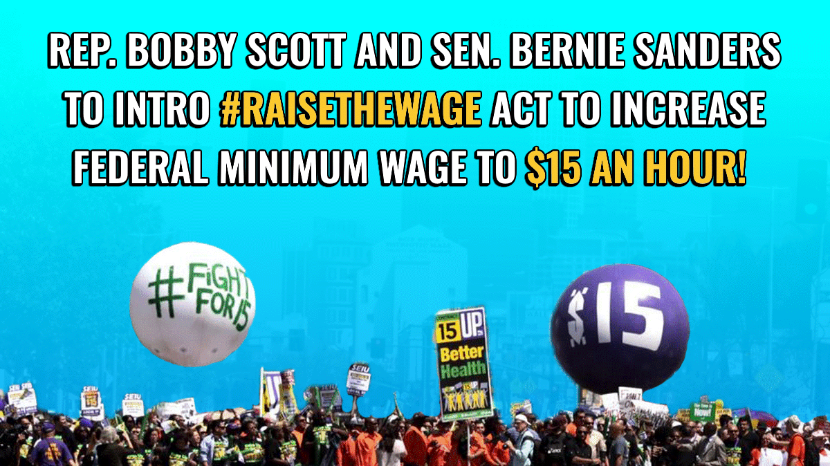 It's happening! Today, Rep. @BobbyScott and @SenSanders will announce the introduction of the #RaiseTheWage Act of 2021 to increase the minimum wage to $15 for workers nationwide! Tell your elected officials to support the raise!