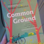 Image for the Tweet beginning: #amreading #commonground by @NaomiIshiguro @TinderPress